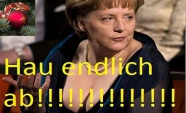 Merkel, hau ab!
